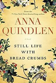 Still Life with Bread Crumbs: A Novel av…
