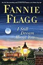 I Still Dream About You: A Novel by Fannie…