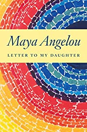 Letter to My Daughter – tekijä: Maya…