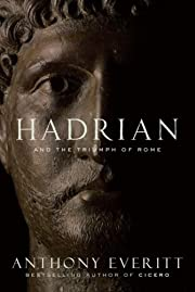Hadrian and the Triumph of Rome av Anthony…