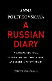 A Russian Diary: A Journalist's Final…