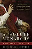 Absolute monarchs : a history of the papacy / John Julius Norwich