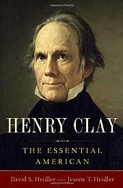 Henry Clay: The Essential American por David…