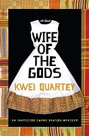 Wife of the Gods: A Novel de Kwei Quartey