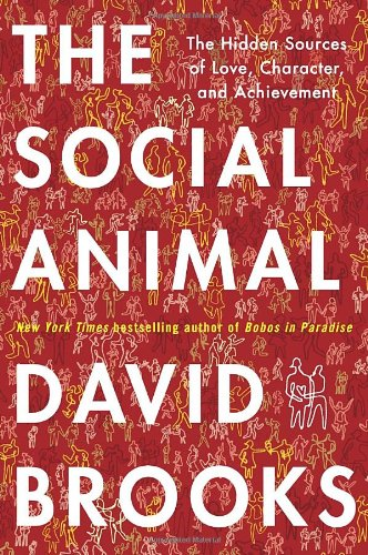 The Social Animal, by Brooks, D.