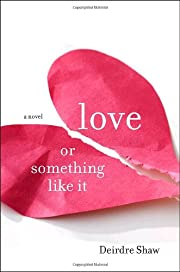 Love or Something Like It: A Novel de…