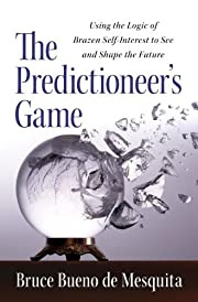 The Predictioneer's Game: Using the Logic of…