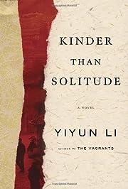 Kinder Than Solitude: A Novel por Yiyun Li