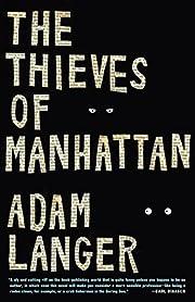 The Thieves of Manhattan: A Novel por Adam…