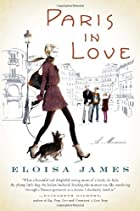 Paris in Love: A Memoir by Eloisa James