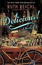 Delicious!: A Novel de Ruth Reichl