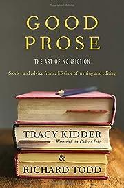 Good Prose: The Art of Nonfiction de Tracy…