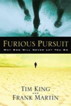 Furious Pursuit: Why God Will Never Let You…