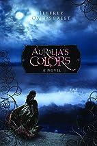 Auralia's Colors: A Novel (The Auralia…