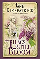 Where Lilacs Still Bloom: A Novel by Jane…