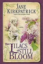 Where Lilacs Still Bloom: A Novel de Jane…