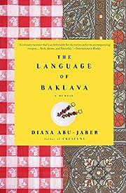 The Language of Baklava de Diana Abu-Jaber