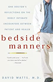 Bedside Manners: One Doctor's…