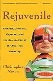 Rejuvenile (2009) (Book) written by Christopher Noxon