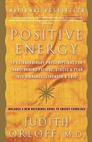 Positive Energy: 10 Extraordinary…