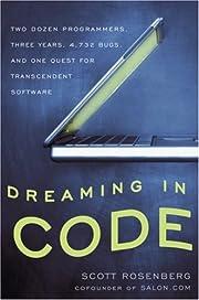 Dreaming in Code: Two Dozen Programmers,…