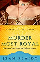 Murder Most Royal by Jean Plaidy aka Eleanor…