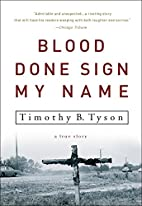 Blood Done Sign My Name by Timothy B. Tyson