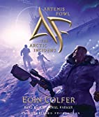 The Arctic Incident (Artemis Fowl, Book 2)…