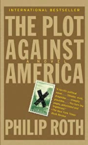 THE PLOT AGAINST AMERICA af PHILIP ROTH