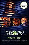 A Scanner Darkly (1977) (Book) written by Philip K. Dick
