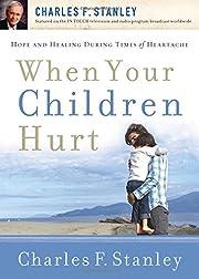 When Your Children Hurt de Dr. Charles F.…