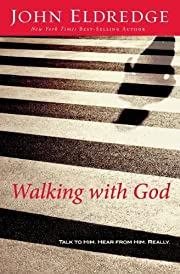 Walking with God: Talk to Him. Hear from…