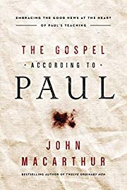 The Gospel According to Paul: Embracing the…