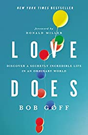 Love Does: Discover a Secretly Incredible…
