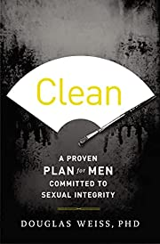 Clean: A Proven Plan for Men Committed to…