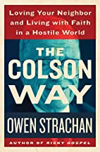 The Colson Way: Loving Your Neighbor and…