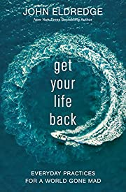Get Your Life Back: Everyday Practices for a…