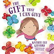 The Gift That I Can Give por Kathie Lee…