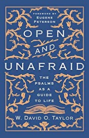 Open and Unafraid: The Psalms as a Guide to…
