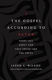 The Gospel According to Satan: Eight Lies…