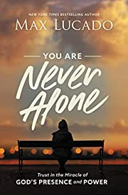 You Are Never Alone: Trust in the Miracle of…