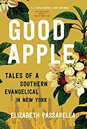 Good Apple: Tales of a Southern Evangelical…