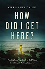 How Did I Get Here?: Finding Your Way Back…