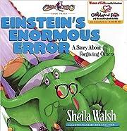 Einstein's Enormous Error: A Story…