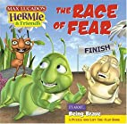The Race of Fear (Max Lucado's Hermie &…