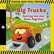 Big Trucks: A Touch-and-Feel Book: Getting…