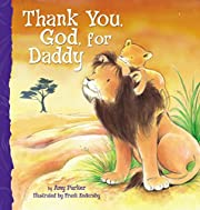 Thank You, God, For Daddy por Amy Parker