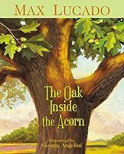 The Oak Inside the Acorn por Max Lucado