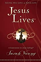 Jesus Lives: Seeing His Love in Your Life…