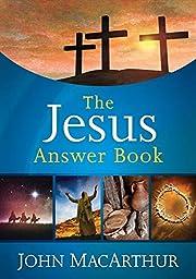 The Jesus Answer Book de John F. MacArthur